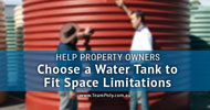 Help Property Owners Choose a Water Tank to Fit Space Limitations