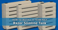 How to Install Team Poly's Razor Slimline Tanks