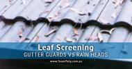 Leaf Screening: Gutter Guards vs Rain Heads